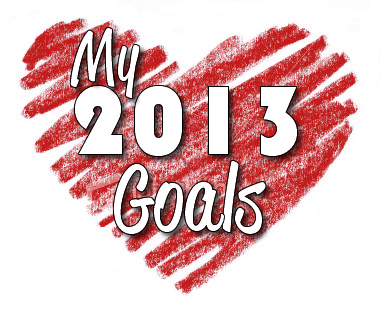 My 2013 Goals - PowerfulMothering