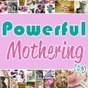 Powerful Mothering