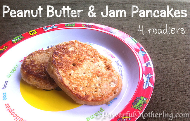 Peanut butter and jam pancakes for toddlers