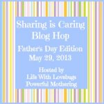 Sharing is Caring – Fathers Day Blog Hop