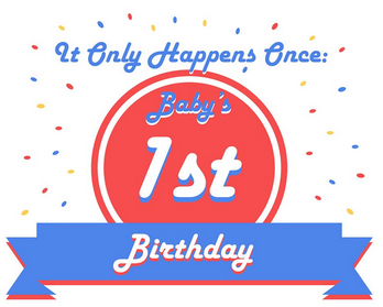 Babies, Birthdays, and Boo-Boos: Planning The Perfect First Birthday