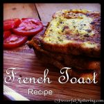 How to make French Toast plus Recipe