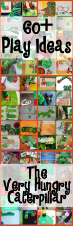 60+ Play Ideas Based On The Very Hungry Caterpillar Book By Eric Carle