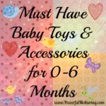 Must Have Baby Toys & Accessories for 0-6 Months
