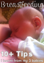 10+ Tips I learnt about Breastfeeding from my 3 Babies