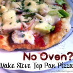 No Oven – Make Stove Top Pan Pizza