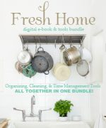The Fresh Home eBook Bundle – Organizing, Cleaning and Time Management Tools