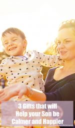 3 Gifts that will Help your Son be Calmer and Happier