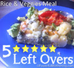 "5 Star ""left over"" Rice and Veggies Meal"