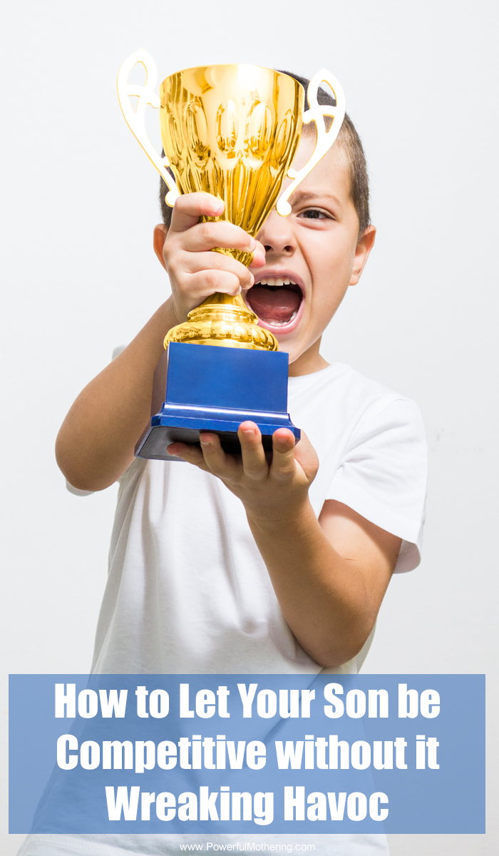 How to Let Your Son be Competitive without it Wreaking Havoc