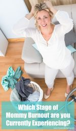 Which Stage of Mommy Burnout are you Currently Experiencing?