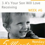 The 3 A's Your Son Will Love Receiving