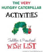 The Very Hungry Caterpillar Activities a Toddler and Preschool Wish List