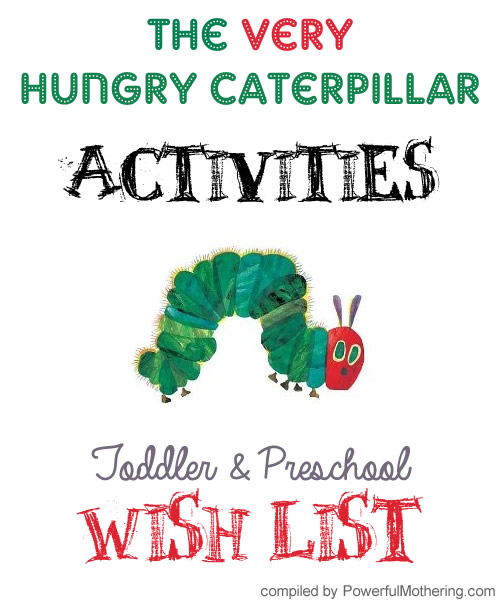The Very Hungry Caterpillar Activities Toddler and preschool wish list