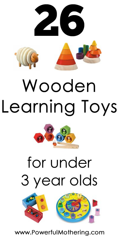 26 wooden learning toys for under 3 year olds from PowerfulMothering.com