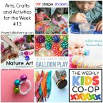 Arts, Crafts and Activities for the Week with the Kids Co Op #13