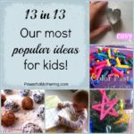 13 in 13 – Our most Popular Ideas for Kids!