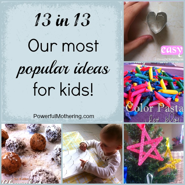 13 in 13 Our most popular ideas for kids!