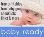Baby Ready – Printables, Checklists, Resources and More!