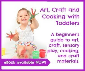 Art, Craft and Cooking with Toddlers – A Beginners Guide