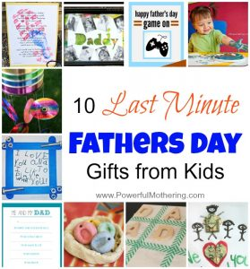 10 Last Minute Fathers Day Gifts from Kids with PowerfulMothering.com