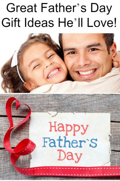 Great Father's Day Gift Ideas He'll Love!