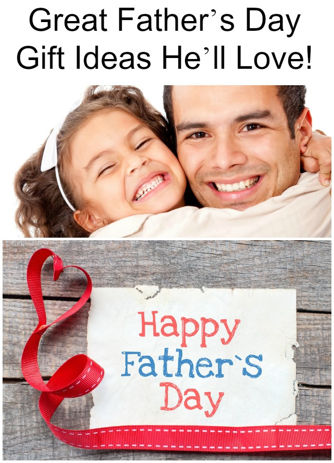Great Fatherss Day Gift Ideas He will Love!
