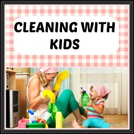 cleaning with young kids tips