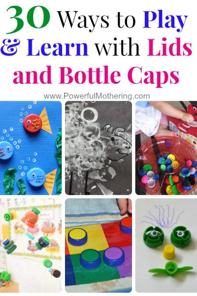 30 Ways to Play & Learn with Lids and Bottle Caps
