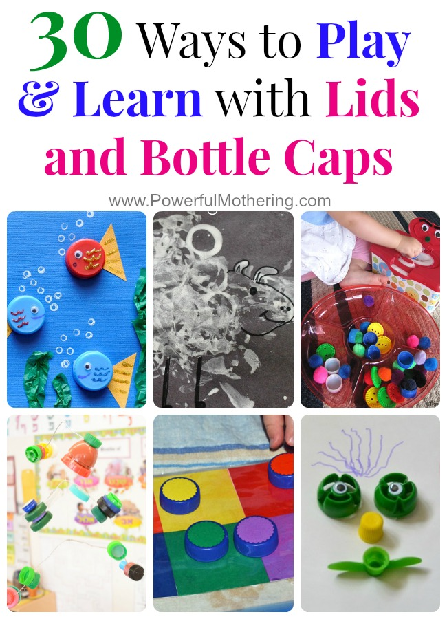 30 Ways to Play & Learn with Lids and Bottle Caps from PowerfulMothering.com