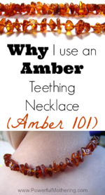 Why I use an Amber Teething Necklace (Amber 101)