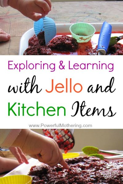 Exploring and Learning with Jello and Kitchen Items from PowerfulMothering.com