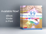99 Fine Motor Ideas for Ages 1-5 BOOK!