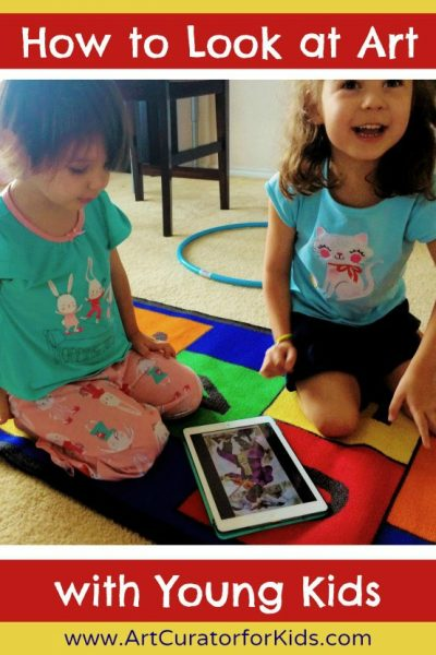 How to Look at Art with Toddlers and Preschoolers