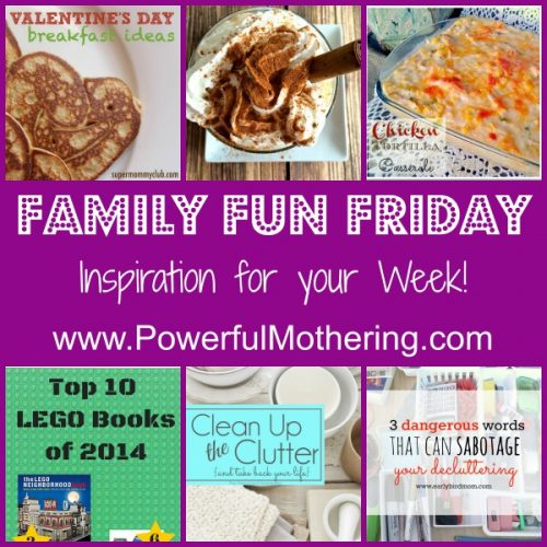 Family fun friday inspiration for your week