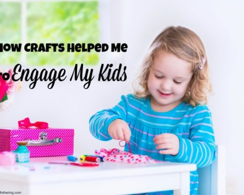 How Crafts Helped Me to Engage My Kids