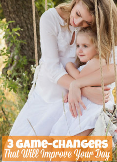 3 Game-changers That Will Improve Your Day powerful mothering