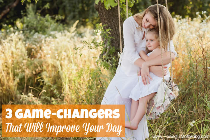 3 Game-changers That Will Improve Your Day