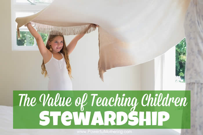 The Value of Teaching Children Stewardship
