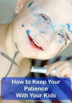How to Keep Your Patience With Your Kids