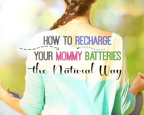 How to RECHARGE your Mommy Batteries the Natural Way