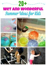 20+ Wet and Wonderful Summer Ideas for Kids to Do