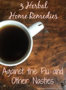 3 Herbal Home Remedies Against the Flu and Other Nasties