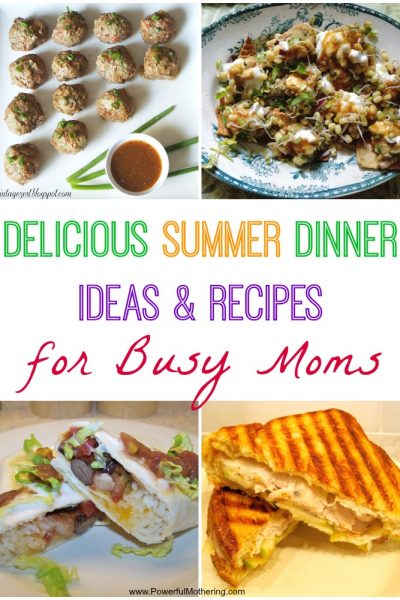Delicious Summer Dinner Ideas & Recipes for Busy Moms