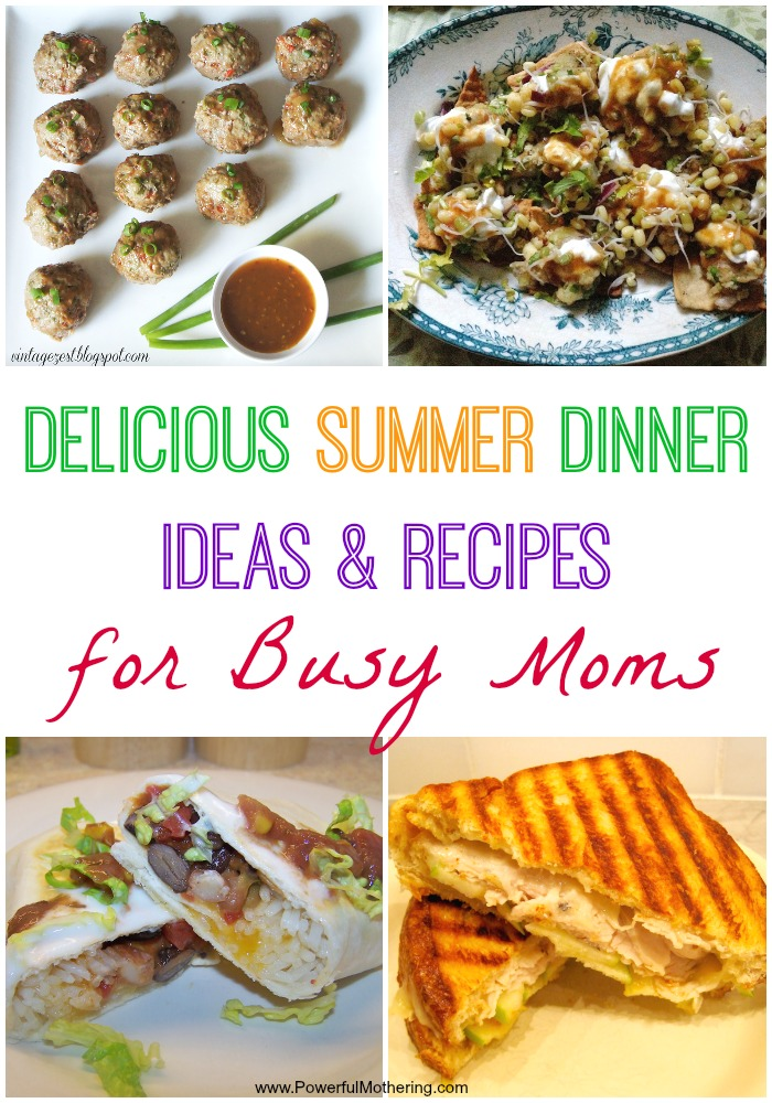delicious summer dinner ideas  u0026 recipes for busy moms