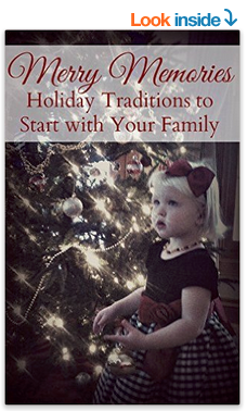 Merry Memories Holiday Traditions to Start with Your Family