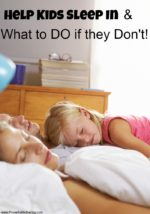 Tips to Help Kids Sleep In and What to DO if they Don't!
