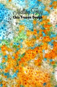 melting fizzing chia frozen dough