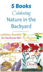 5 Books Celebrating Nature in the Backyard
