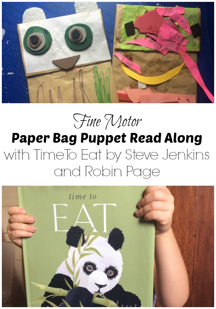Fine Motor Paper Bag Puppet Read Along with Time To Eat by Steve Jenkins and Robin Page